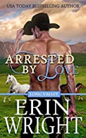 Arrested by Love (Long Valley #2)