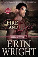 Fire and Love: A Firefighters of Long Valley Romance Novel (Firefighters of Long Valley Romance - Large Print)