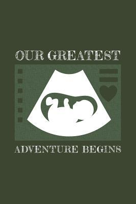 Our Greatest Adventure Begins: Quote Baby Scan Notebook ...