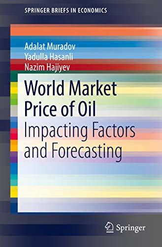 World Market Price of Oil Impacting Factors and Forecasting
