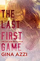 The Last First Game (The College Pact Series, #1)