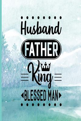 husband father king blessed man dad appreciation journal