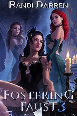 Fostering Faust 3 (Fostering Faust, Book 3) - Randi Darren