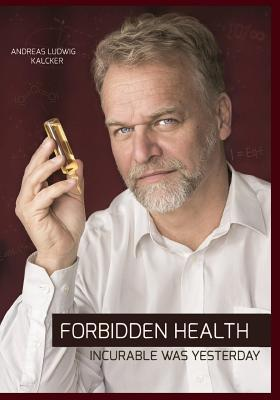 Forbidden Health: Incurable Was Yesterday