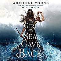 The Girl the Sea Gave Back (Sky in the Deep)