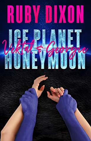 Ice Planet Honeymoon: Vektal and Georgie (Ice Planet Barbarians, #1.5)