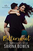 Bittersweet (True North, #1)