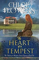 The Heart Of A Tempest: American Historical Adventure Romance (The Hearts Of Adventure Sweet Romance Series Book 1)