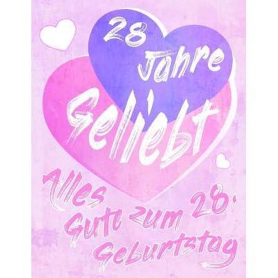 Happy Birthday 28 Jahre Geburtstag Video 28 Jahre Happy Birthday