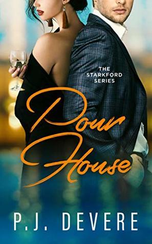 Pour House by P.J. DeVere