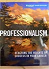 Professionalism: Reaching the Heights of Success in Your Career