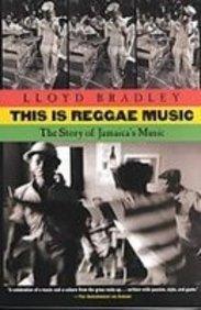 This Is Reggae Music: The Story of Jamaica's Music