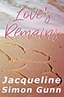 Love's Remains (Where You'll Land #2)