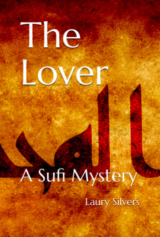 The Lover: A Sufi Mystery (The Sufi Mysteries #1)