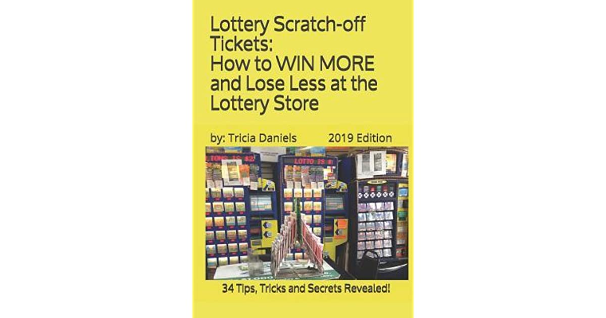 Lottery Scratch-off Tickets: How to WIN MORE and Lose Less at the