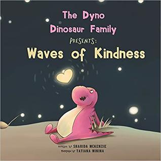 The Dyno Dinosaur Family Presents: Waves of Kindness