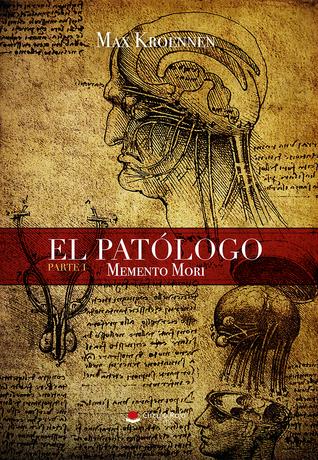 El patólogo. Parte I: Memento Mori