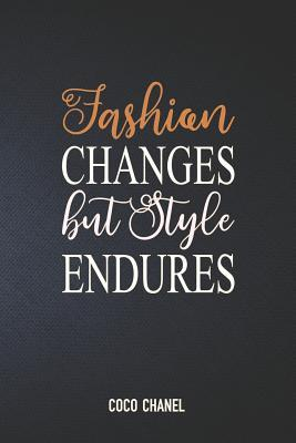 Fashion Changes But Style Endures: Coco Chanel: Organize Notes, Ideas, Follow Up, Project Management, 6 x 9 (15.24 x 22.86 cm) - 110 Pages - Durable Soft Cover - Line
