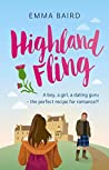 Highland Fling: A boy, a girl, a dating guru - what can possibly go wrong?! (The Highland Books Book 1)
