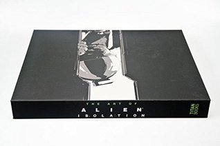 The Art of Alien: Isolation (Limited Edition)