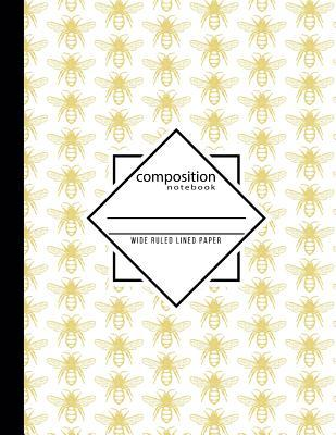 Composition Notebook Wide Ruled Lined Paper: Save The Bees