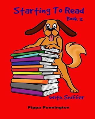Starting to Read with Sniffer: Sniffer likes... Beginner readers, Reading books for children ages 3-5, Book 2