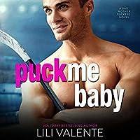 Puck Me Baby (Bad Motherpuckers, #4)