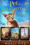 Pet Whisperer P.I. Collections #1: Books 1-3