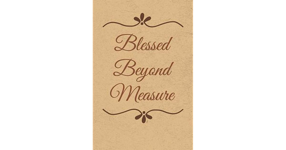 Blessed Beyond Measure Gratitude Journal Notebook Diary For