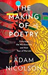 The Making of Poetry by Adam Nicolson