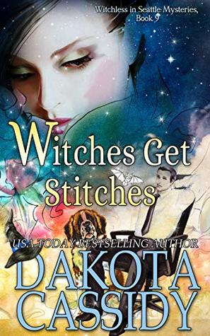 Witches Get Stitches (Witchless in Seattle Mysteries Book 9)