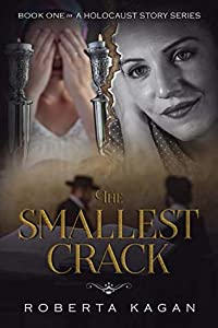 The Smallest Crack  (A Holocaust Story, #1)