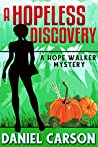 A Hopeless Discovery (A Hope Walker Mystery Book 3)