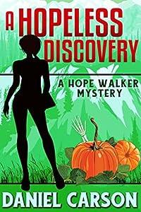 A Hopeless Discovery (A Hope Walker Mystery Book 3)