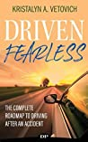 Driven Fearless: The Complete Roadmap to Driving After an Accident
