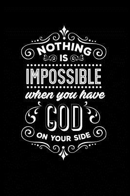 Nothing is Impossible When You Have God On Your Side: Sermon