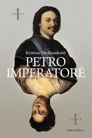Petro imperatorė by Kristina Sabaliauskaitė