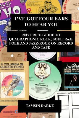 I've Got Four Ears To Hear You - 2019 Price Guide to Quadraphonic