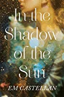 In the Shadow of the Sun (In the Shadow of the Sun, #1)