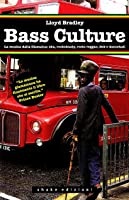 Bass Culture- La musica dalla Giamaica: ska, rocksteady, roots reggae, dub e dancehall