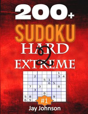 200+ Sudoku Hard To Extreme: A Unique Collection Of 200 Extremely