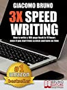 3X Speed Writing: How to write a 100-page book in 10 hours even if you start from scratch and have no time