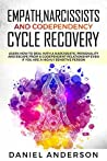 Empath, Narcissists and Codependency Cycle Recovery: Learn How to Deal with a Narcissistic Personality and Escape from a Codependent Relationship Even ... Highly Sensitive Person (End of Narcissism)