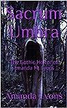 Sacrum Umbra: The Gothic Horror of Amanda M. Lyons