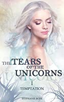 Temptation (The Tears of the Unicorns #1)