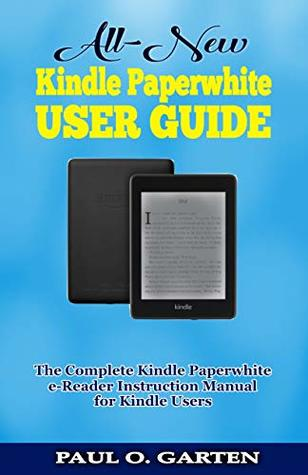 All-New Kindle Paperwhite User Guide: The Complete Kindle