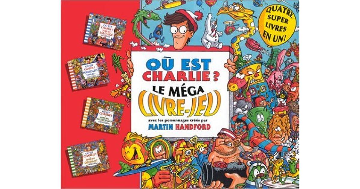 Ou Est Charlie Le Mega Livre Jeu By Martin Handford
