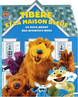 Tibere Et La Maison Bleue Le Livre Geant Des Premiers Mots