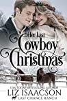 Her Last Cowboy Christmas (Last Chance Ranch Romance #6)