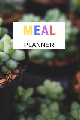 Meal Planner: Meal Planner And Bill Organizer Weekly Meal Planner And Grocery List Beautiful Colorful (52 Week Food Planner / Diary / Log / Journal / Calendar)